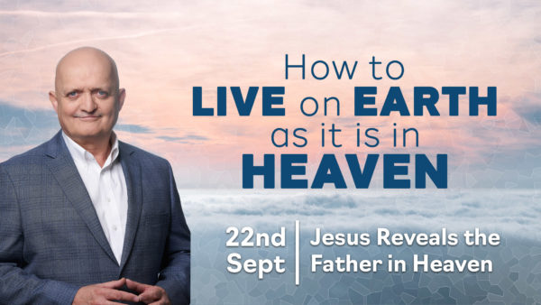 22nd September - Jesus Reveals the Father in Heaven